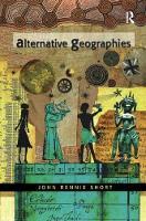 Alternative Geographies by John R. Short