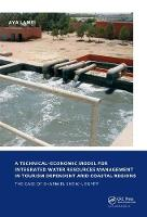A Technical-Economic Model for Integrated Water Resources Management in Tourism Dependent Arid Coastal Regions UNESCO-IHE PhD Thesis by Aya Lamei