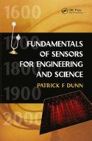 Fundamentals of Sensors for Engineering and Science by Patrick F. Dunn