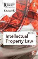 Intellectual Property Lawcards 2012-2013 by Routledge