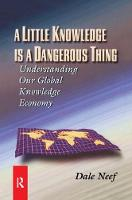 A Little Knowledge Is a Dangerous Thing by Dale Neef