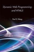 Dynamic Web Programming and HTML5 by Paul S. Wang