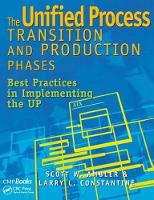 The Unified Process Transition and Production Phases Best Practices in Implementing the UP by Scott W. Ambler