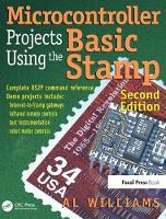 Microcontroller Projects Using the Basic Stamp by Al Williams
