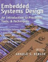 Embedded Systems Design An Introduction to Processes, Tools, and Techniques by Arnold Berger