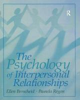 The Psychology of Interpersonal Relationships by Ellen S. Berscheid