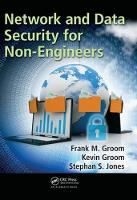Network and Data Security for Non-Engineers by Frank M. Groom