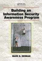 Building an Information Security Awareness Program by Mark B. Desman
