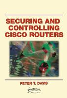 Securing and Controlling Cisco Routers by Peter T. Davis