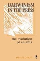 Darwinism in the Press the Evolution of An Idea by Edward Caudill