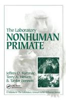The Laboratory Nonhuman Primate by Jeffery D. Fortman