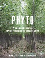 Phyto Principles and Resources for Site Remediation and Landscape Design by Kate Kennen