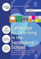 Language for Learning in the Secondary School A Practical Guide for Supporting Students with Speech, Language and Communication Needs by Sue Hayden