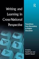 Writing and Learning in Cross-national Perspective Transitions From Secondary To Higher Education by David Foster