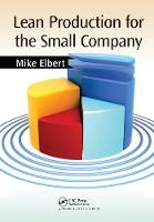 Lean Production for the Small Company by Mike Elbert