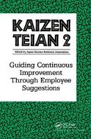 Kaizen Teian 2 Guiding Continuous Improvement Through Employee Suggestions by Productivity Press Development Team