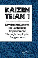 Kaizen Teian 1 Developing Systems for Continuous Improvement Through Employee Suggestions by Productivity Press Development Team