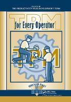 TPM for Every Operator by Japan Institute of Plant Maintenance