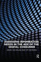 Assessing Information Needs in the Age of the Digital Consumer by David Nicholas