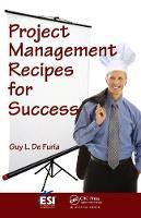 Project Management Recipes for Success by Guy L. De Furia