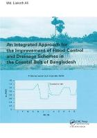 An Integrated Approach for the Improvement of Flood Control and Drainage Schemes in the Coastal Belt of Bangladesh by Liakath Ali