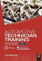 Automotive Technician Training: Practical Worksheets Level 3 by Tom Denton