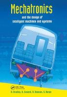 Mechatronics and the Design of Intelligent Machines and Systems by David Allan Bradley