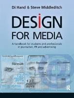 Design for Media A Handbook for Students and Professionals in Journalism, PR, and Advertising by Di Hand