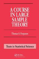 A Course in Large Sample Theory by Thomas S. Ferguson