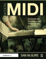 Modern MIDI Sequencing and Performing Using Traditional and Mobile Tools by Sam McGuire