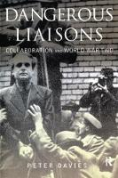 Dangerous Liaisons Collaboration and World War Two by Peter Davies