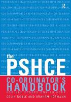 The Secondary PSHE Co-ordinator's Handbook by Colin Noble
