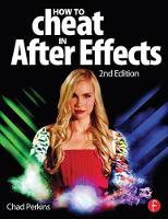 How to Cheat in After Effects by Chad Perkins
