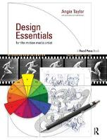 Design Essentials for the Motion Media Artist A Practical Guide to Principles & Techniques by Angie Taylor