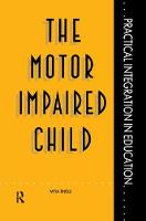The Motor Impaired Child by Myra Tingle