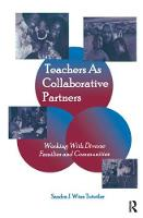 Teachers as Collaborative Partners Working With Diverse Families and Communities by Sandra J. Winn Tutwiler