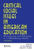 Critical Social Issues in American Education Democracy and Meaning in a Globalizing World by H. Svi Shapiro