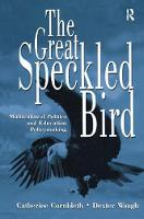 The Great Speckled Bird Multicultural Politics and Education Policymaking by Catherine Cornbleth