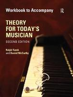 Theory for Today's Musician Workbook, Second Edition by Ralph Turek