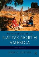 An Introduction to Native North America by Mark Q. Sutton