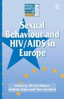 Sexual Behaviour and HIV/AIDS in Europe Comparisons of National Surveys by Nathalie Bajos