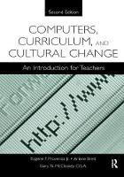 Computers, Curriculum, and Cultural Change An Introduction for Teachers by Jr. Provenzo