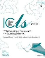 Making a Difference: Volume I and II The Proceedings of the Seventh International Conference of the Learning Sciences (ICLS) by Sasha A. Barab