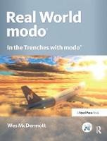 Real World modo: The Authorized Guide In the Trenches with modo by Wes McDermott