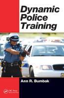 Dynamic Police Training by Ann R. Bumbak