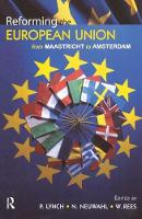 Reforming the European Union From Maastricht to Amsterdam by G. Wyn Rees
