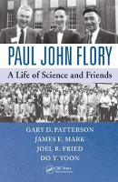 Paul John Flory A Life of Science and Friends by Gary D. Patterson