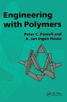 Engineering with Polymers, 2nd Edition by P. C. Powell