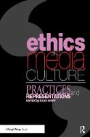 Ethics and Media Culture: Practices and Representations by David Berry