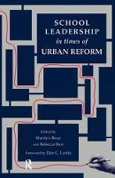 School Leadership in Times of Urban Reform by Marilyn Bizar